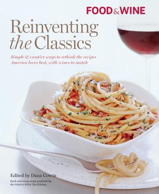 Food & Wine Reinventing the Classics