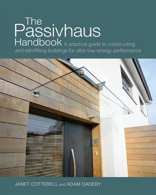 The Passivhaus Handbook