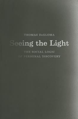 Seeing the Light - The Social Logic of Personal Discovery
