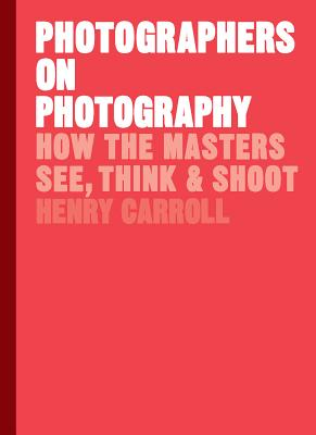 How the Masters See, Think and Shoot