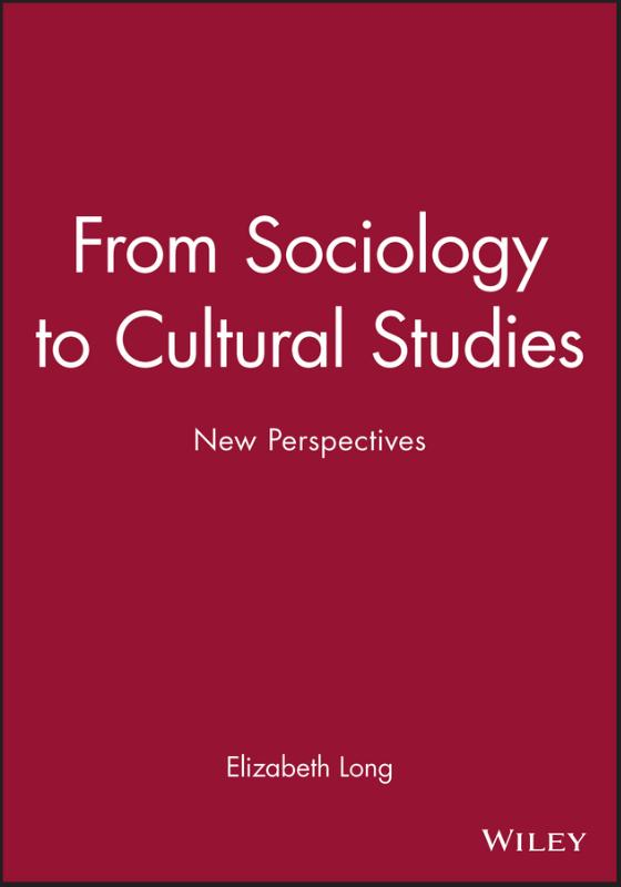 From Sociology to Cultural Studies