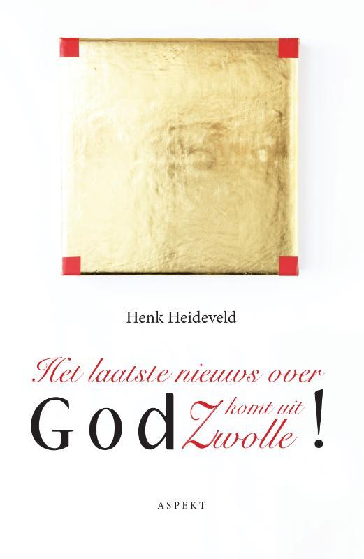 Het laatste nieuws over God komt uit Zwolle