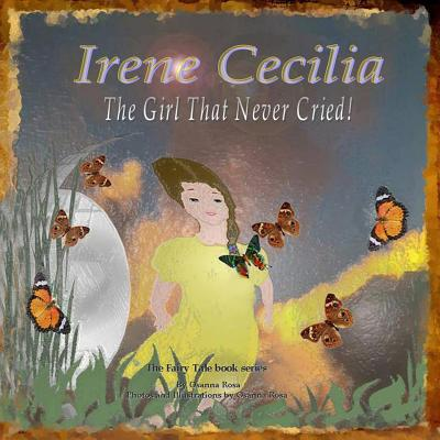Irene Cecilia the Girl That Never Cried!
