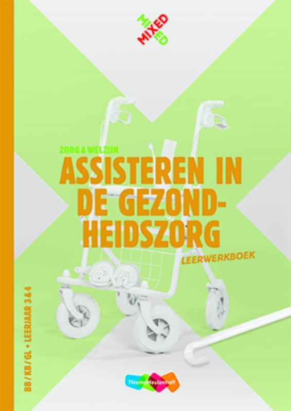 Assisteren gezondheidszorg BB/KB/GL Leerjaar 3&4 Leerwerkboek