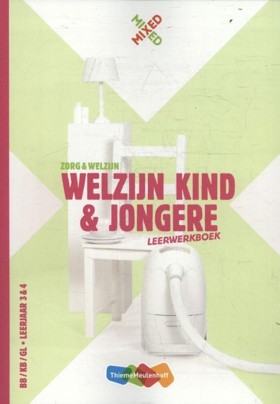 Welzijn kind en jongere BB/KB/GL leerjaar 3 & 4 Leerwerkboek