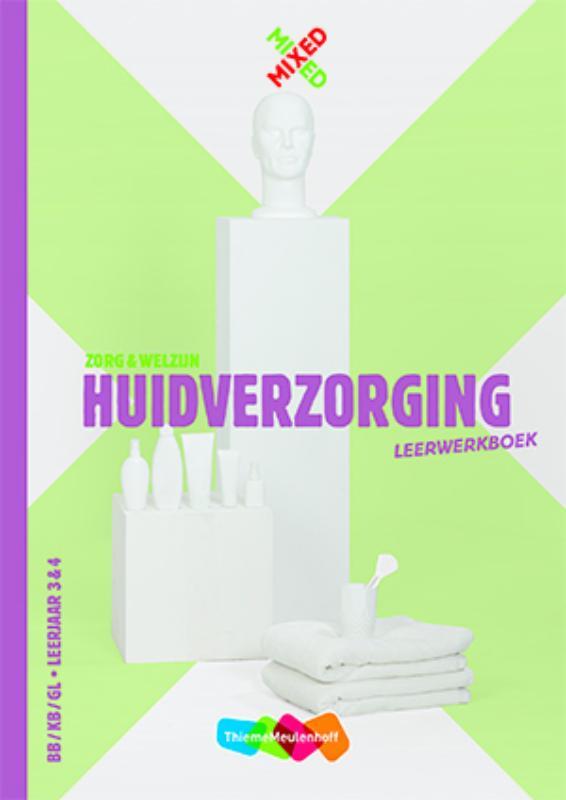 Huidverzorging BB/KB/GL- Leerjaar 3 & 4 Leerwerkboek