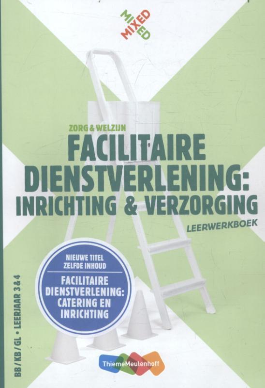 Facilitaire dienstverlening inrichting en verzorging Leerwerkboek
