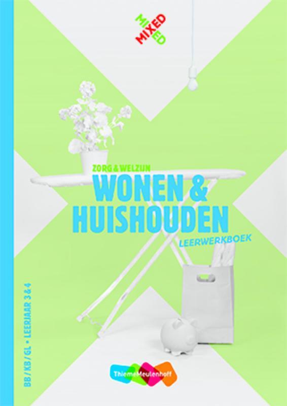 Wonen & huishouden BB/KB/GL Leerjaar 3&4 Leerwerkboek + startlicentie