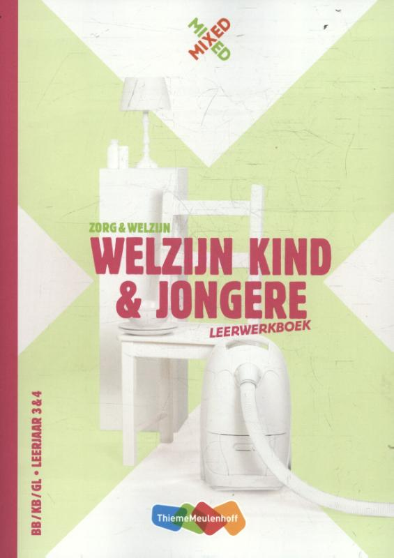 Welzijn kind en jongere BB/KB/GL; lerjaar 3&4 Leerwerkboek + totaallicentie