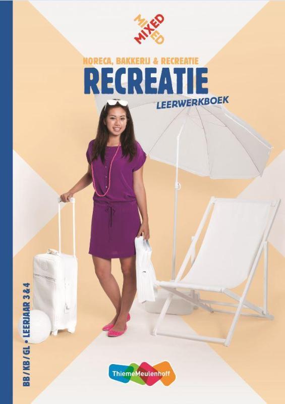 Recreatie BB/ KB/ GL leerjaar 3 & 4 leerwerkboek