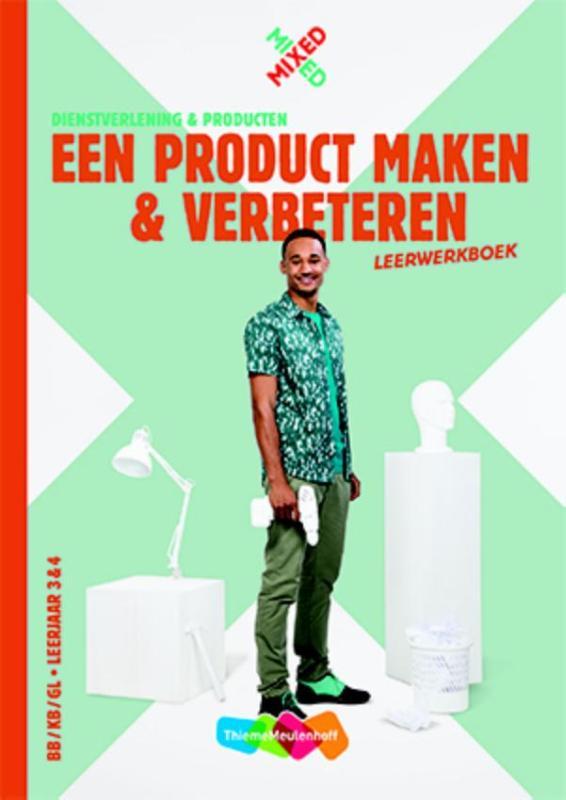 Een product maken en verbeteren BB/KB/GL leerjaar 3 & 4 leerwerkboek + startlicentie
