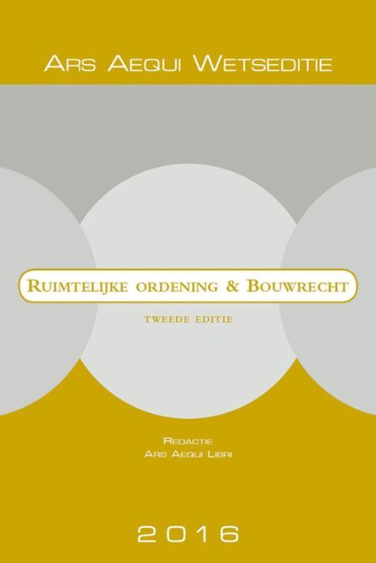 Ars Aequi Wetseditie Ruimtelijke Ordening en Bouwrecht