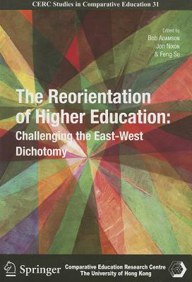 Reorientation of Higher Education - Challenging the East-Wes