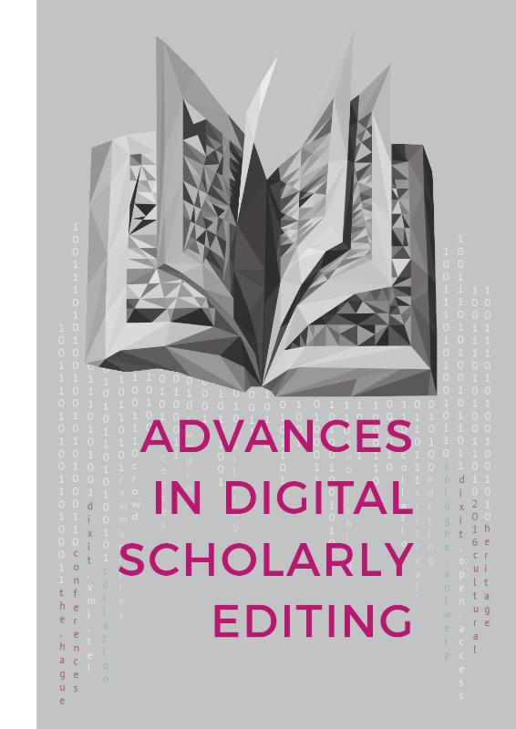 Advances in Digital Scholarly Editing