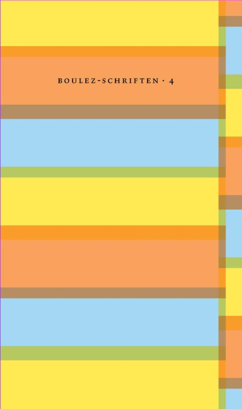 Boulez-schriften 4 - Bij wijze van technologie
