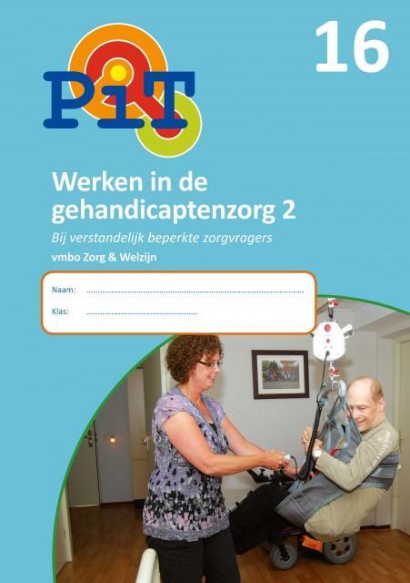 PiT 16 Werken in de gehandicaptenzorg 2; Vmbo zorg en welzijn
