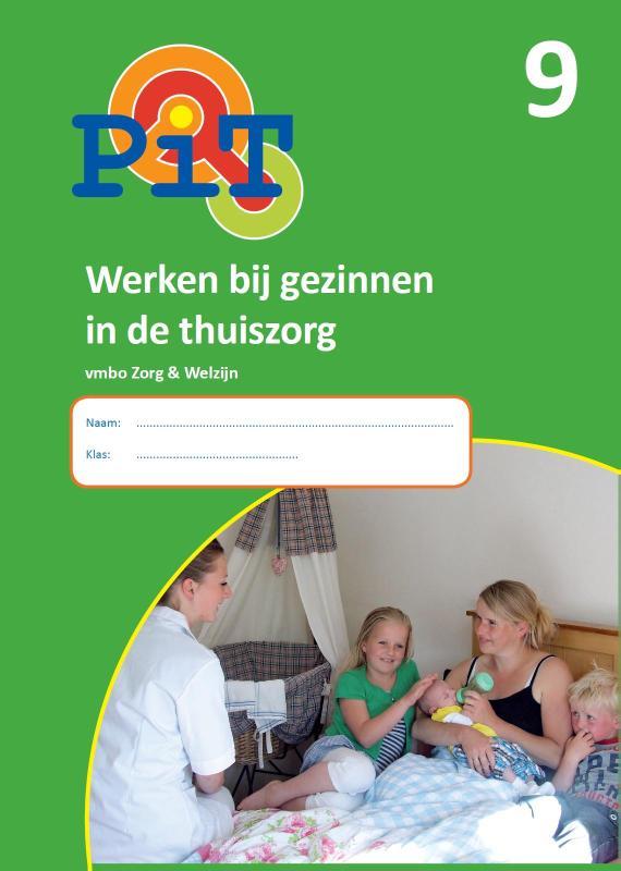PiT 9 Werken bij gezinnen in de thuiszorg; Zorg en welzijn