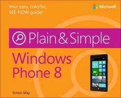 Windows® Phone 8 Plain & Simple