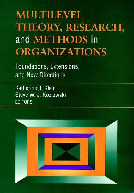 Multilevel Theory, Research, and Methods in Organizations