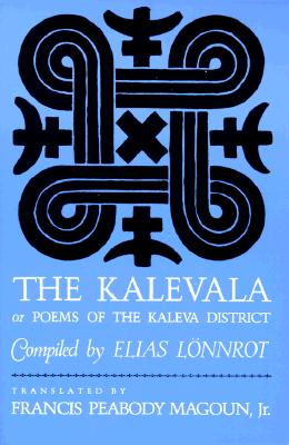 The Kalevala - Or, Poems of the Kaleva District