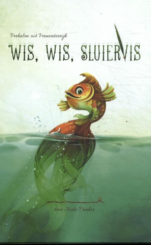 Verhalen uit Verwonderrijk 2 - Wis, wis Sluiervis