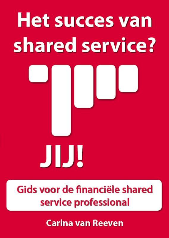 Het succes van shared services? Jij!