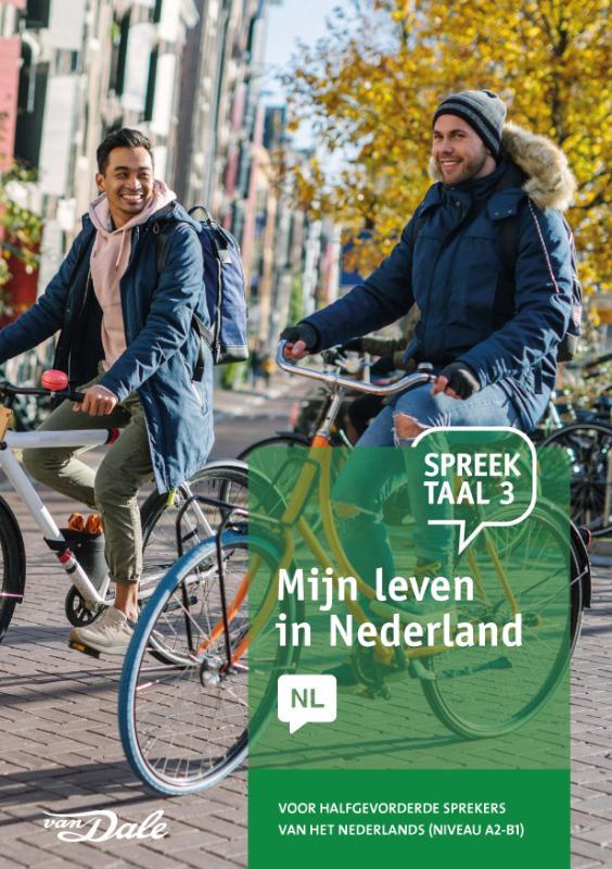 Spreektaal 3 Mijn leven in Nederland