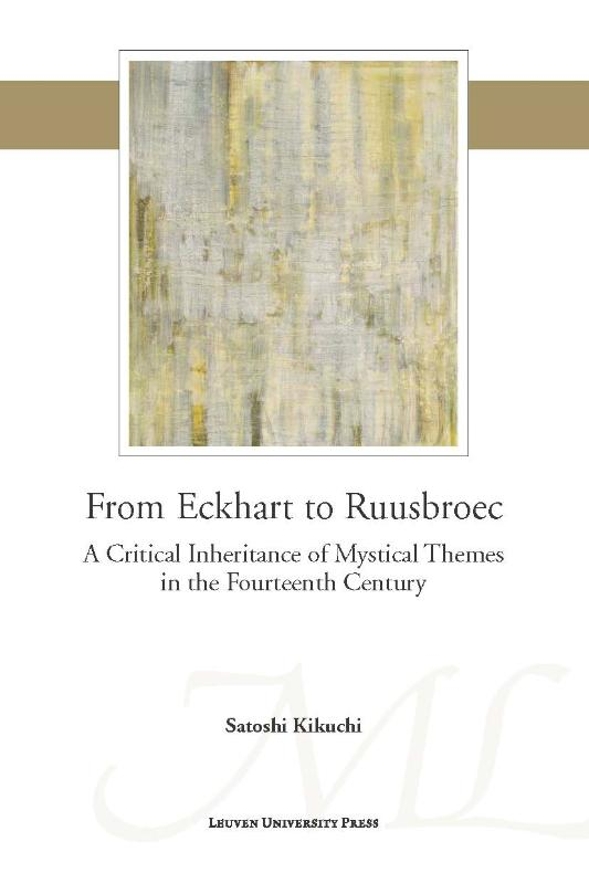 From Eckhart to Ruusbroec