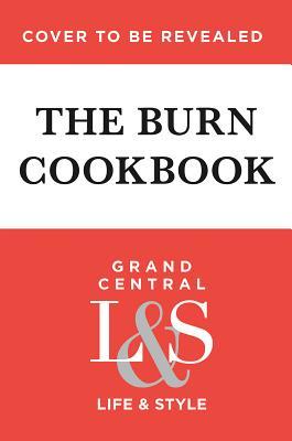 The Burn Cookbook