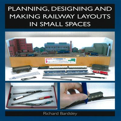 Planning, Designing and Making Railway Layouts in a Small Sp
