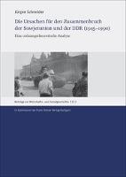 Die Ursachen für den Zusammenbruch der Sowjetunion und der DDR (1945-1990)