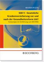 SGB V Gesetzliche Krankenversicherung vor und nach der Gesundheitsreform 2007