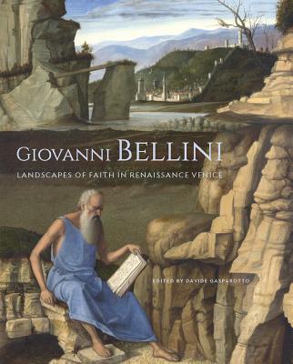 Giovanni Bellini - Landscapes of Faith in Renaissance Venice