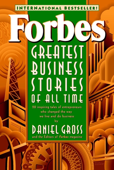 Forbes® Greatest Business Stories of All Time