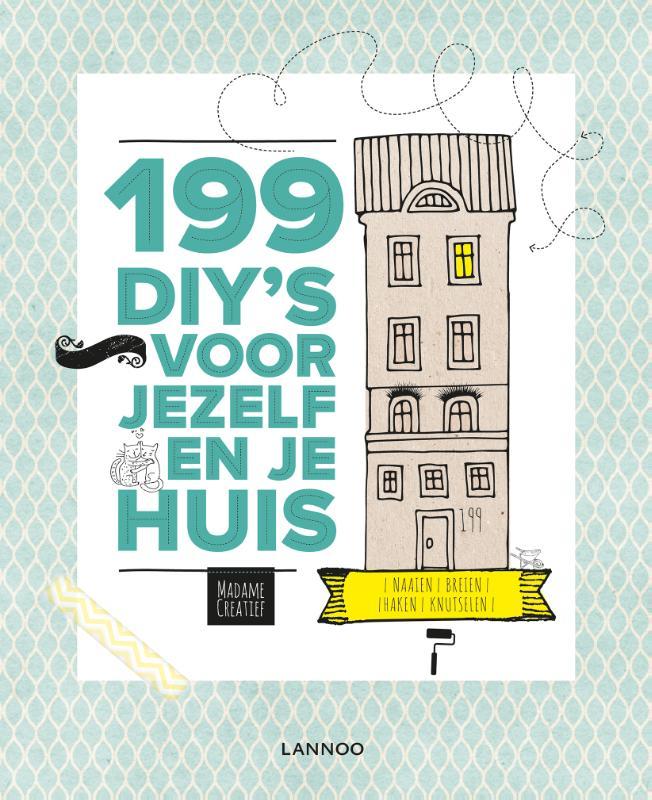 199 DIY'S voor jezelf en in huis  1-2 dagen