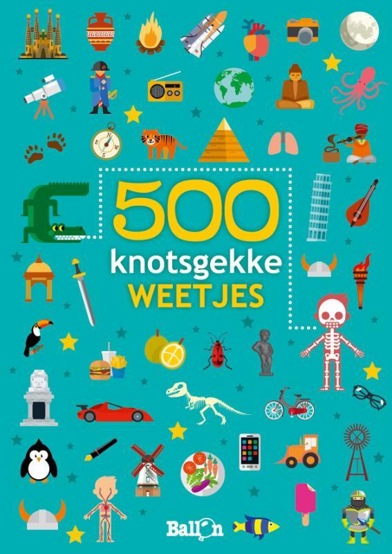 Weetjesboeken 500 knotsgekke weetjes