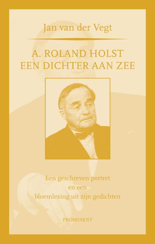 A. Roland Holst: een dichter aan zee