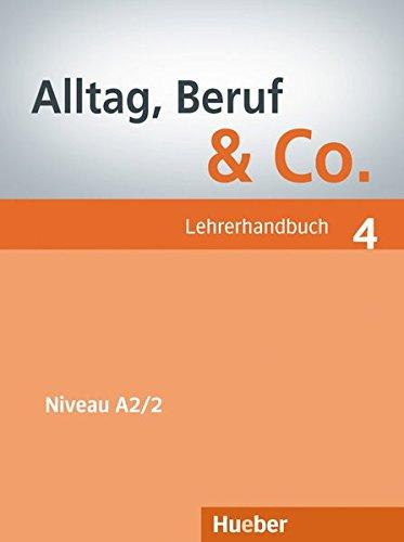 Alltag, Beruf & Co. 4. Lehrerhandbuch