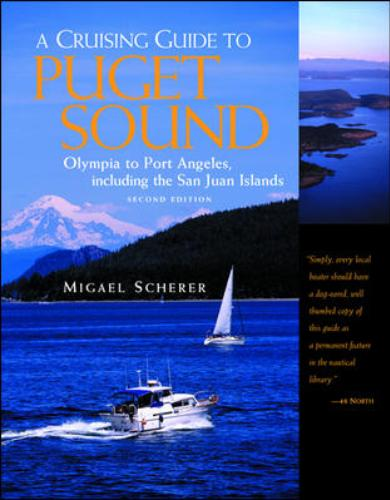 A Cruising Guide to Puget Sound and the San Juan Islands