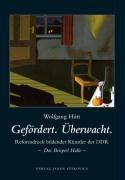 Gefördert. Überwacht. Reformdruck bildender Künstler der DDR