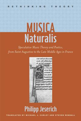Musica Naturalis - Speculative Music Theory and Poetics, from Saint Augustine to the Late Middle Ages in France
