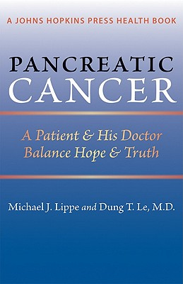 Pancreatic Cancer - A Patient and His Doctor Balance Hope and Truth