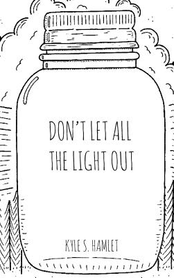 Don't Let All the Light Out