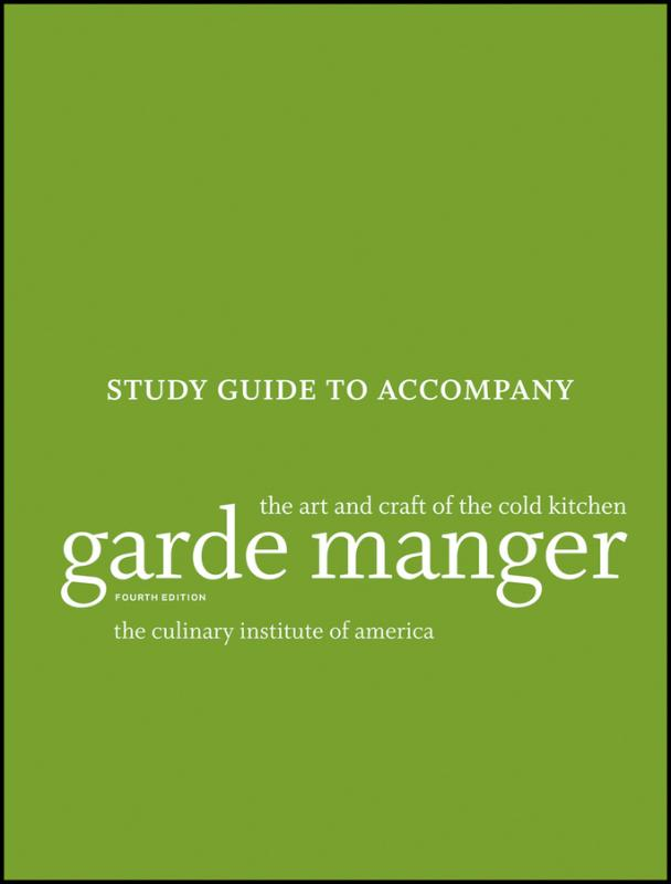Study Guide to accompany Garde Manger: The Art and Craft of the Cold Kitchen