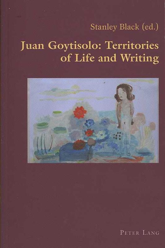 Juan Goytisolo: Territories of Life and Writing