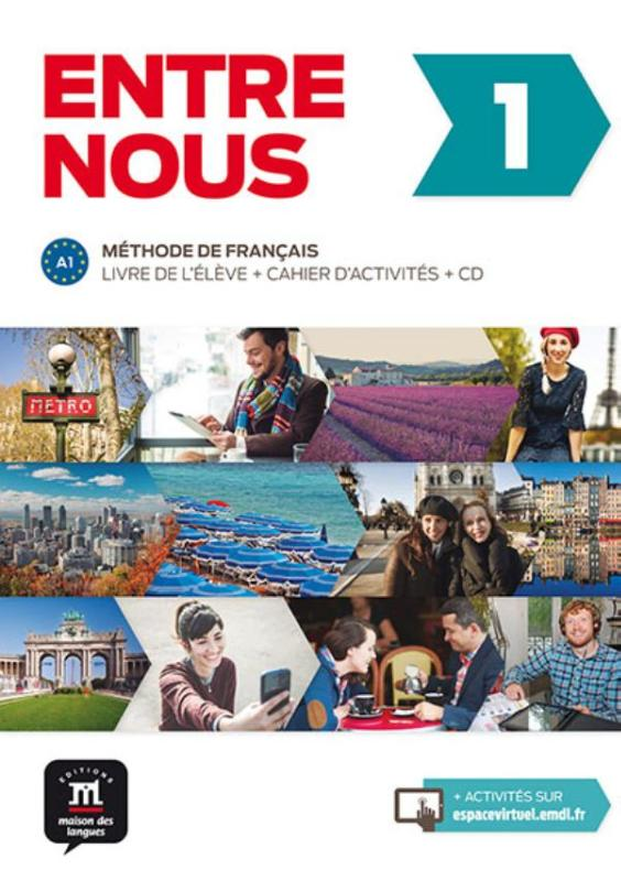Entre Nous 1 Livre de l´éleve et Cahier d´activités+CD version originale