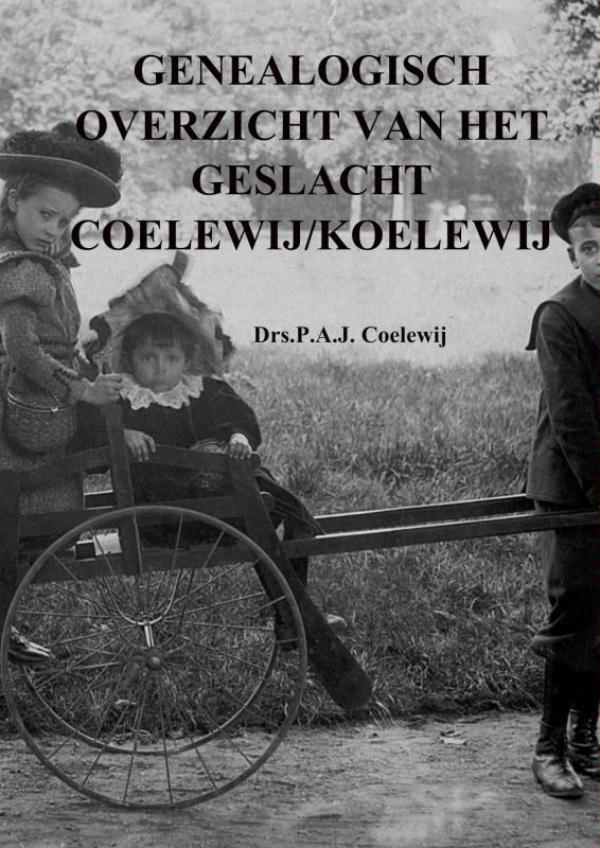 GENEALOGISCH OVERZICHT VAN HET GESLACHT COELEWIJ/KOELEWIJ