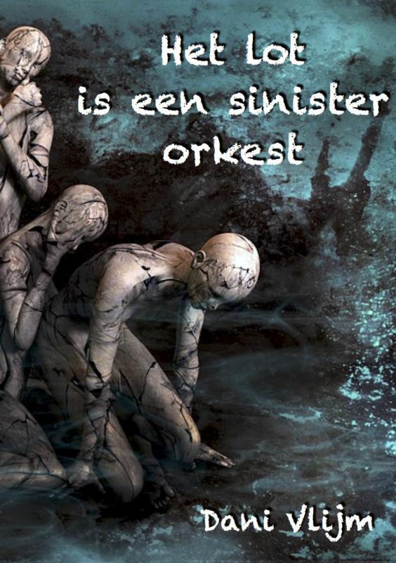 Het lot is een sinister orkest