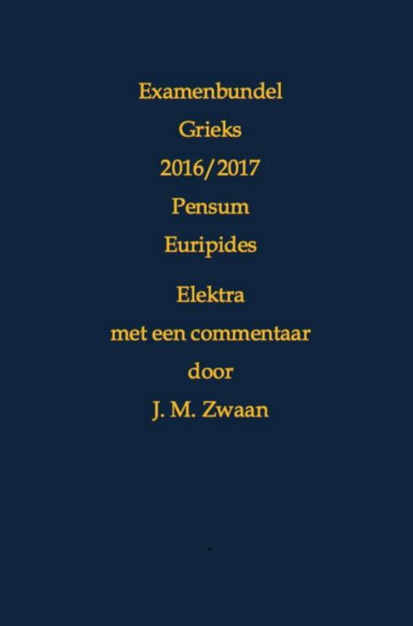 Examenbundel Grieks 2016/2017 Pensum Euripides Elektra