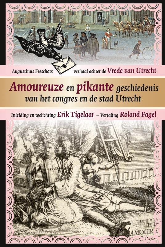 Amoureuze en pikante geschiedenis van het congres en de stad Utrecht